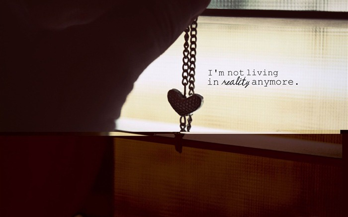 im not living in reality anymore-love theme desktop wallpaper Views:4981