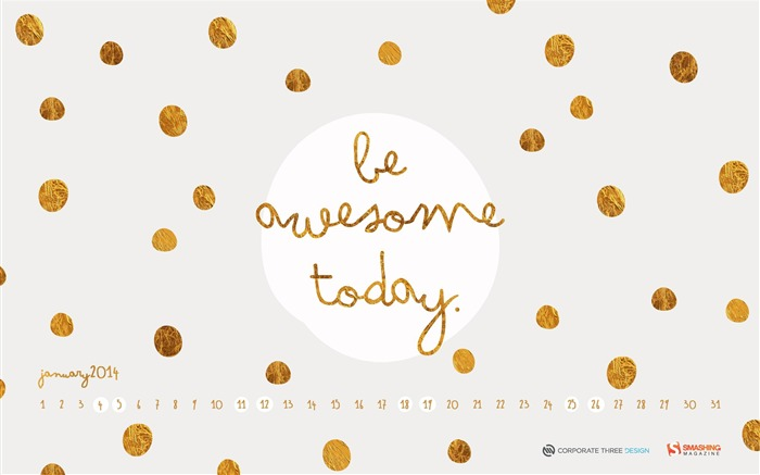 Be Awesome Today-January 2014 calendar wallpaper Views:3628