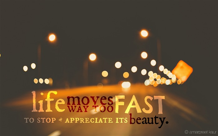 life moves too fast-Theme HD Wallpaper Views:2264