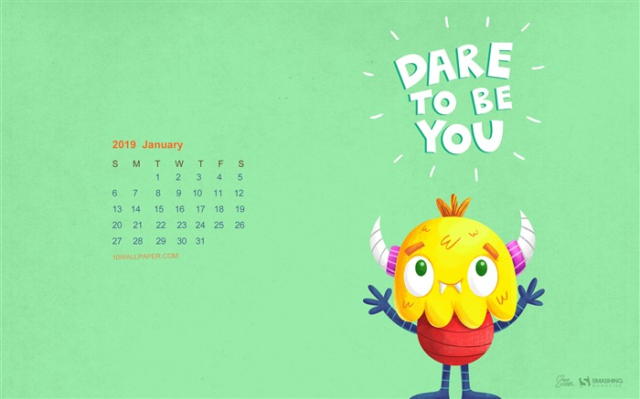 Dare to be you January 2019 Calendars Views:1278 Date:12/31/2018 8:53:16 AM